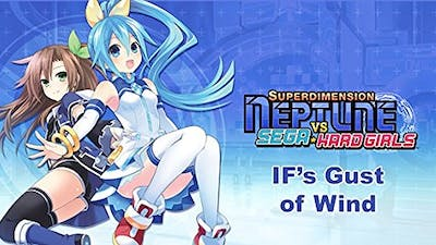 Superdimension Neptune VS Sega Hard Girls - IF's Gust of Wind DLC