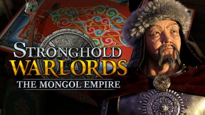 Stronghold: Warlords - The Mongol Empire Campaign - DLC