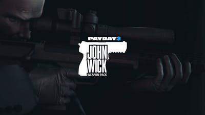 PAYDAY 2: John Wick Weapon Pack
