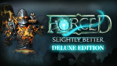 FORCED: Slightly Better Deluxe Edition