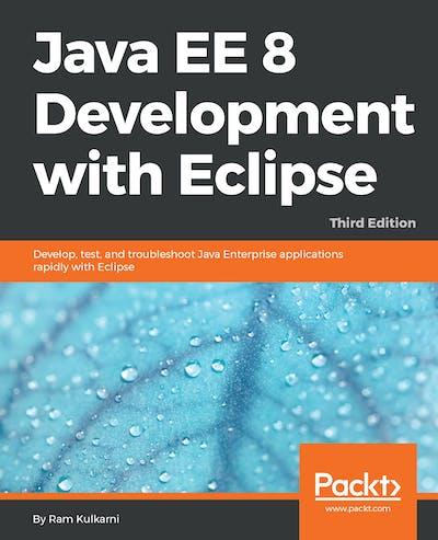 Java EE 8 Development with Eclipse - Third Edition