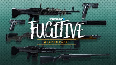 PAYDAY 2: Fugitive Weapon Pack - DLC