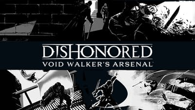 Dishonored - Void Walker Arsenal DLC