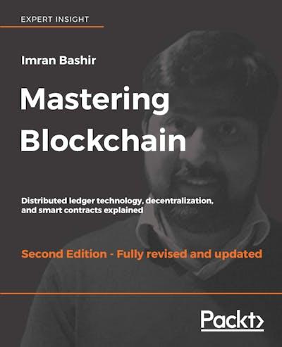 Mastering Blockchain - Second Edition