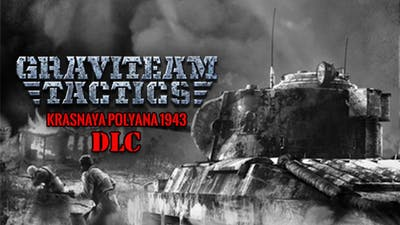 Graviteam Tactics: Krasnaya Polyana 1943 DLC