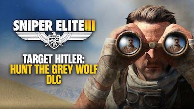 Sniper Elite 3 - Target Hitler: Hunt the Grey Wolf DLC