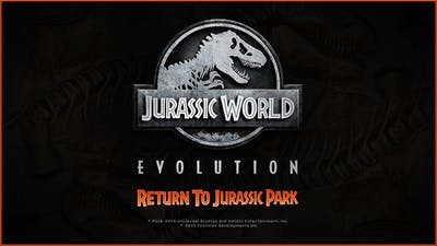 Jurassic World Evolution: Return To Jurassic Park - DLC