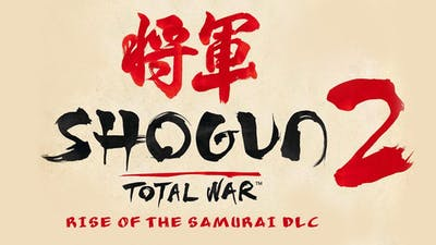 Total War: SHOGUN 2 - Rise of the Samurai Campaign DLC