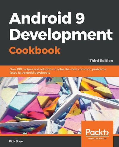 Android 9 Development Cookbook - Third Edition