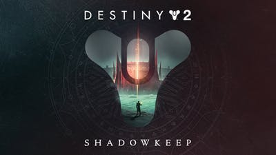 Destiny 2: Shadowkeep - DLC