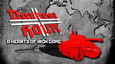 Darkest Hour: A Hearts of Iron Game