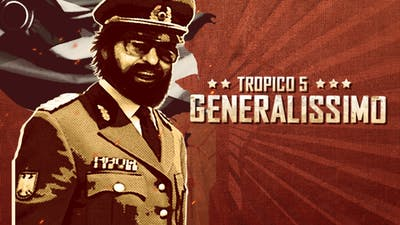 Tropico 5 - Generalissimo DLC