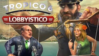 Tropico 6 - Lobbyistico DLC