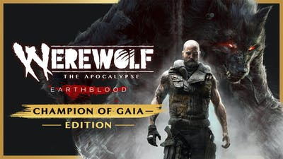 Werewolf: The Apocalypse - Earthblood - Champion of Gaia