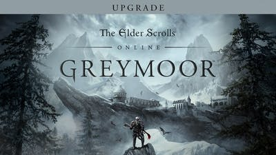 The Elder Scrolls Online: Greymoor Upgrade - DLC
