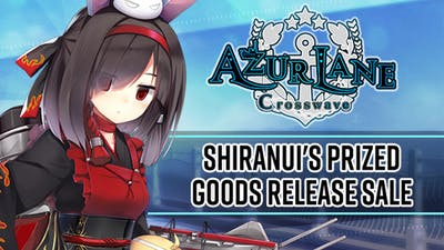 Azur Lane: Crosswave – Shiranui's Prized Goods Release Sale