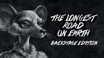 The Longest Road on Earth - Backstage Edition