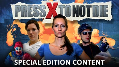 Press X to Not Die - Special Edition Content DLC
