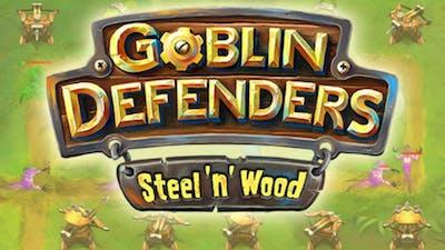 Goblin Defenders: Steel'n' Wood