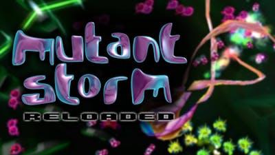 Mutant Storm: Reloaded