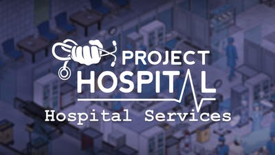 Project Hospital - Hospital Services - DLC