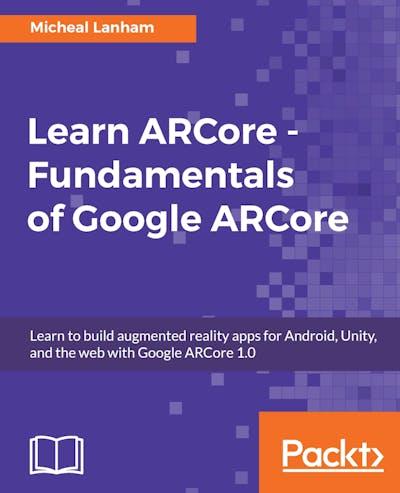 Learn ARCore - Fundamentals of Google ARCore