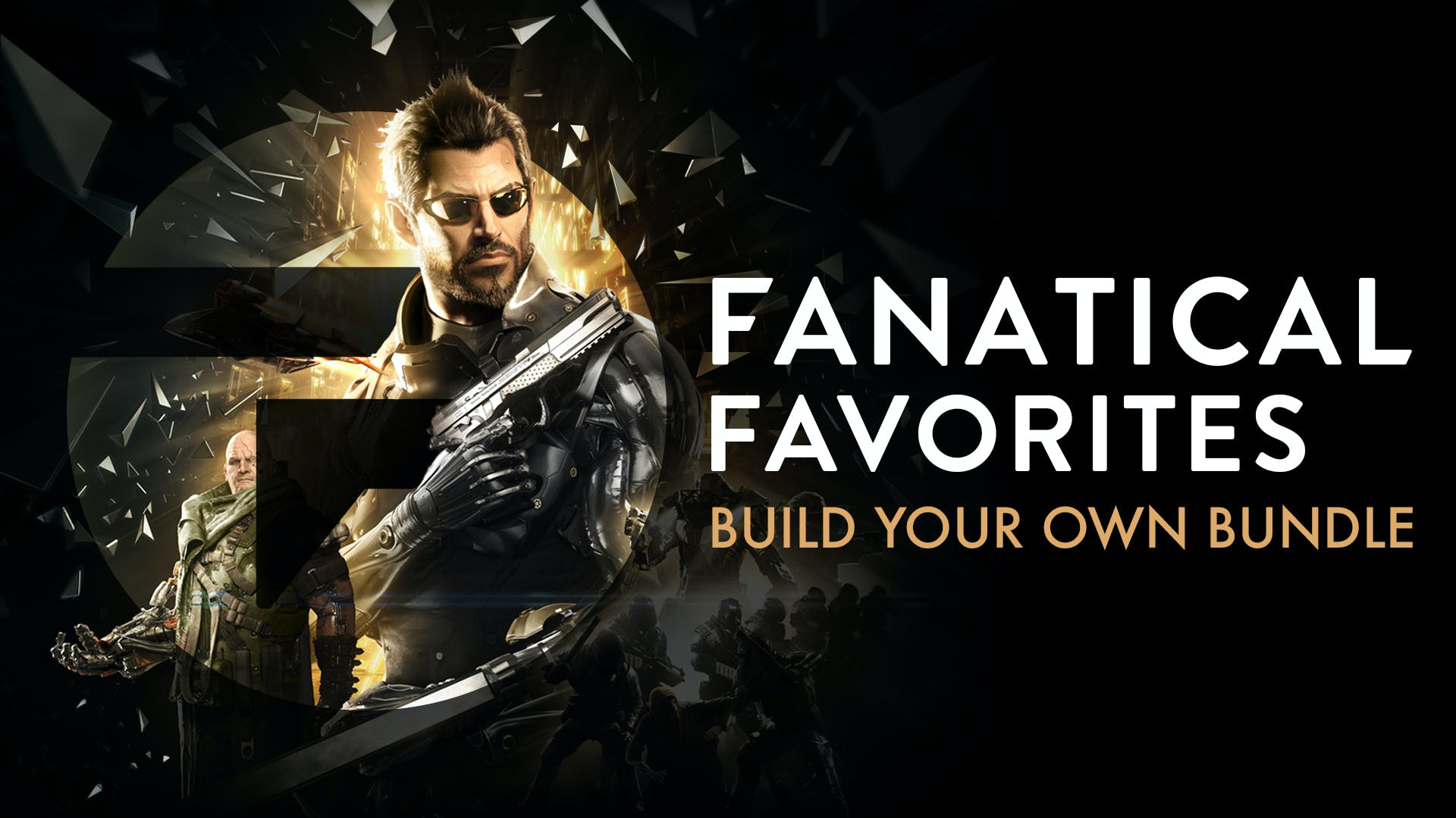 Fanatical Favorites - Build Your Own Bundle