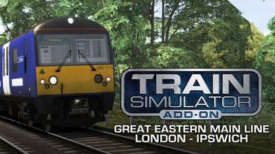Train Simulator: Great Eastern Main Line London-Ipswich Route Add-On - DLC