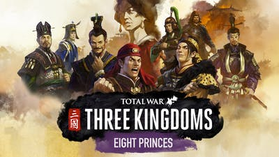 Total War: THREE KINGDOMS - Eight Princes - DLC