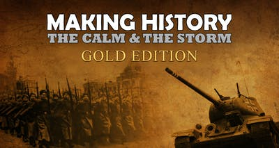 Making History: The Calm and the Storm Gold Edition
