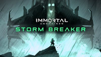 Immortal: Unchained - Storm Breaker - DLC