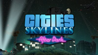 Cities: Skylines - After Dark DLC