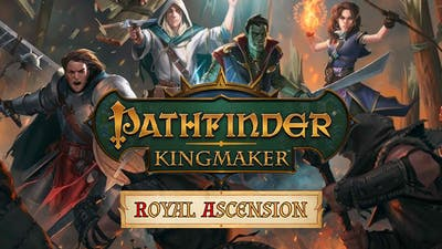 Pathfinder: Kingmaker - Royal Ascension DLC