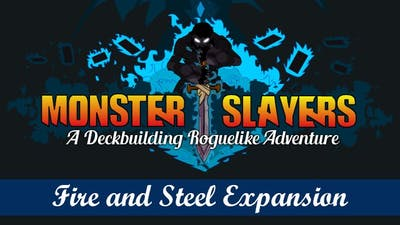Monster Slayers - Fire and Steel Expansion - DLC