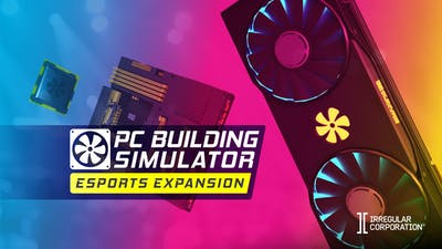 PC Building Simulator - Esports Expansion - DLC