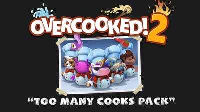 Overcooked! 2 - Too Many Cooks Pack - DLC