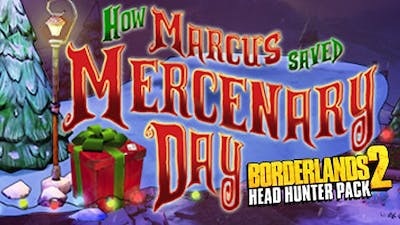 Borderlands 2: Headhunter 3: Mercenary Day DLC