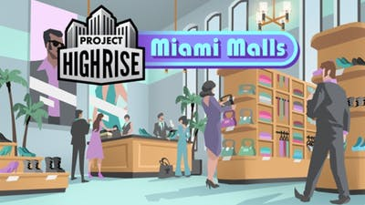Project Highrise: Miami Malls DLC