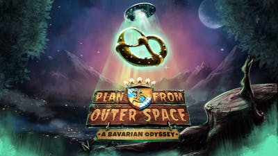 Plan B from Outer Space: A Bavarian Odyssey