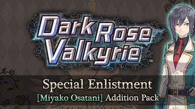 Dark Rose Valkyrie: Special Enlistment [Miyako Osatani] Addition Pack - DLC