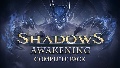Shadows: Awakening Complete Pack