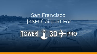 San Francisco [KSFO] airport for Tower!3D Pro