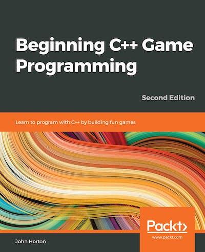 Beginning C++ Game Programming - Second Edition