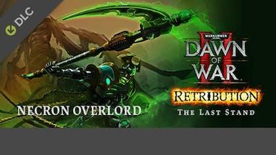 Warhammer 40,000: Dawn of War II - Retribution - The Last Stand Necron Overlord DLC