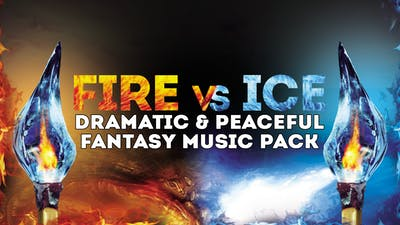 Fire VS Ice (Dramatic & Peaceful Fantasy Music Pack)