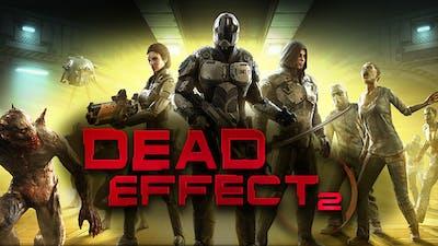 Dead Effect 2 + BONUS Dead Effect