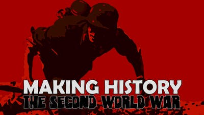 Making History: The Second World War