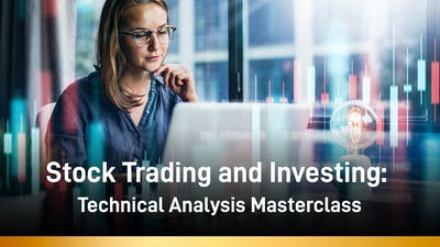 Stock Trading and Investing: Technical Analysis Masterclass