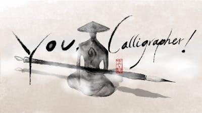You, Calligrapher