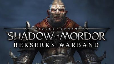Middle-earth: Shadow of Mordor - Berserks Warband DLC